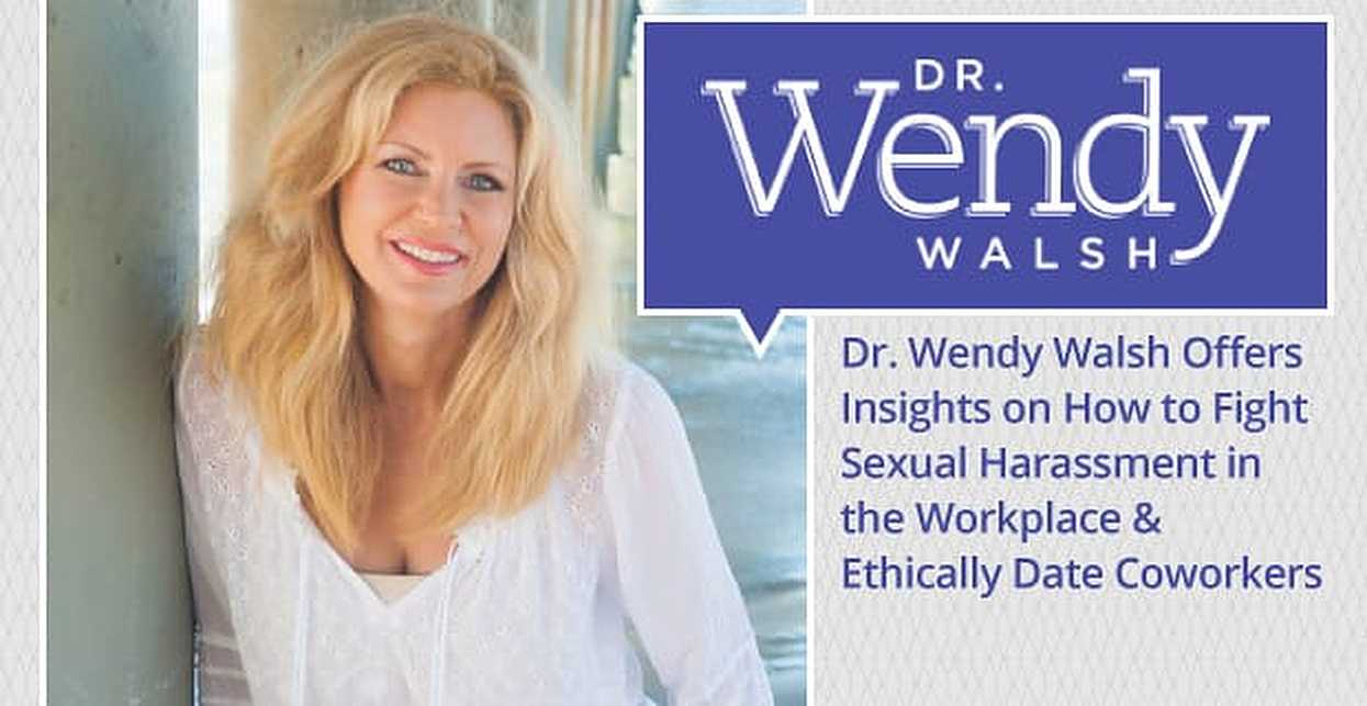 Dr. Wendy Walsh Offers Insights on How to Fight Sexual Harassment in the Workplace & Ethically Date Coworkers
