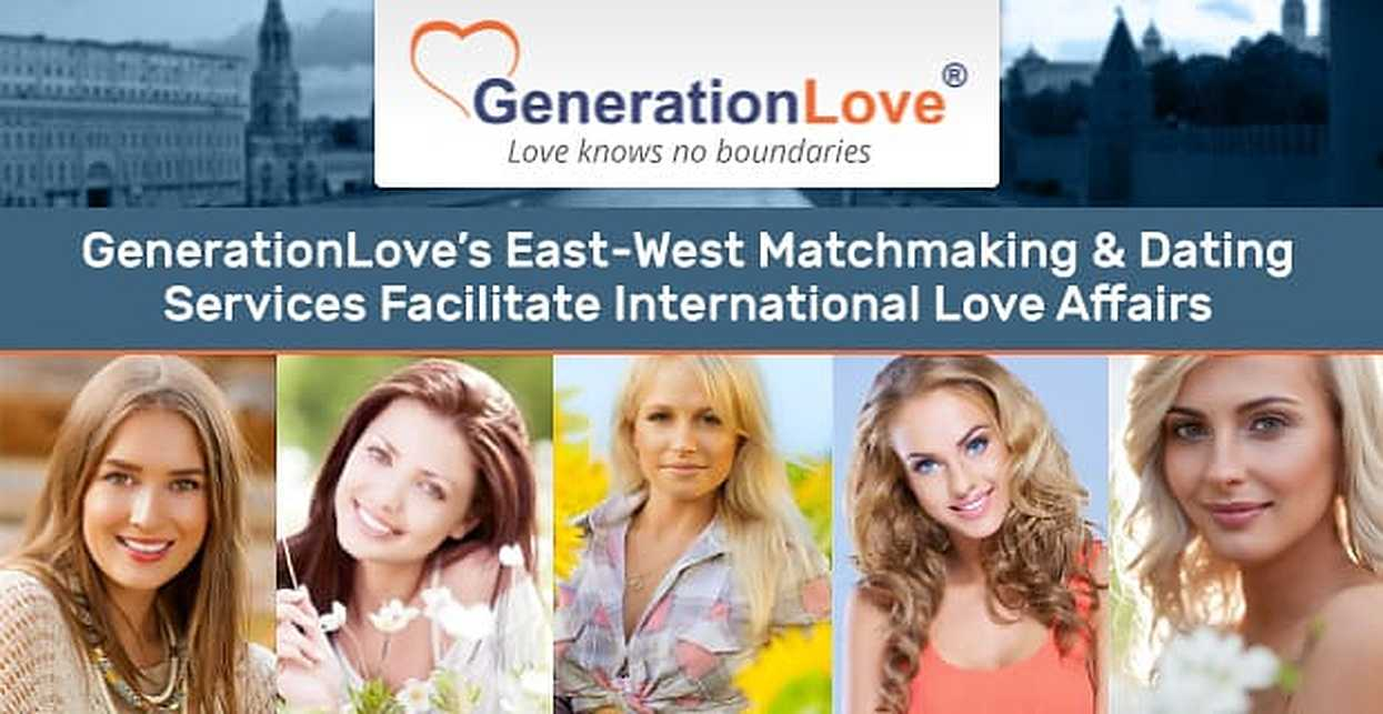 GenerationLove's East-West Matchmaking & Dating Services Facilitate International Love Affairs