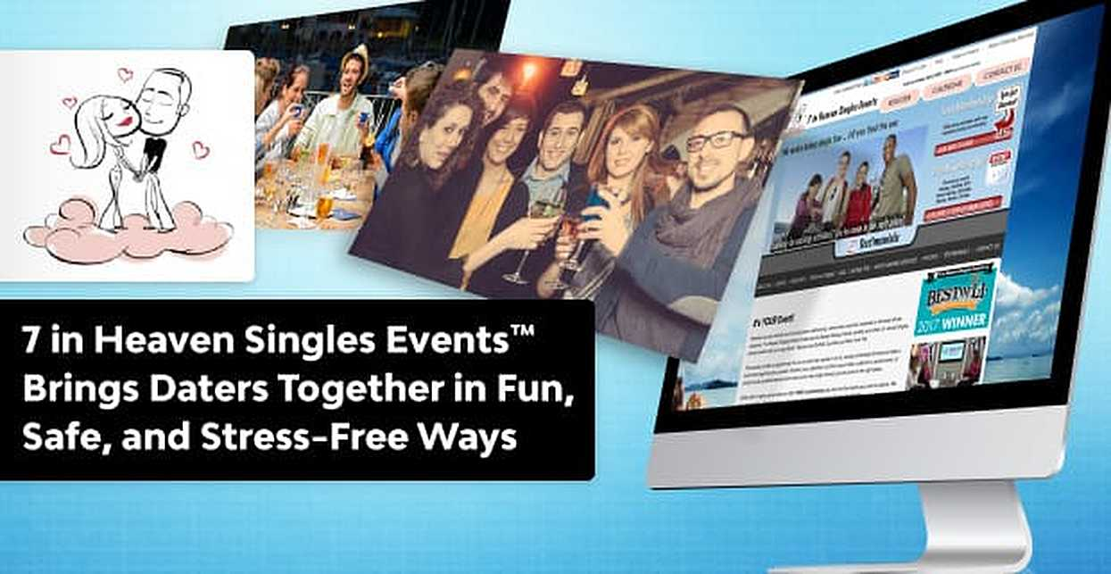 7 in Heaven Singles Events™  Brings Daters Together in Fun, Safe, and Stress-Free Ways