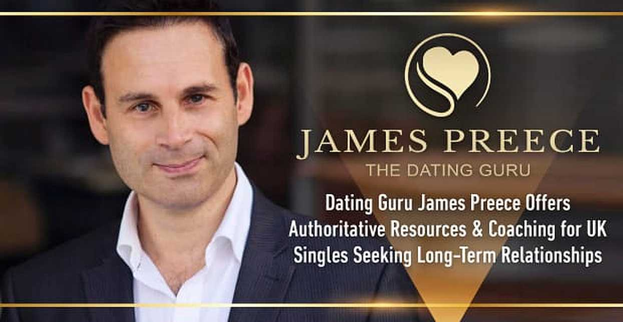 Dating Guru James Preece Offers Authoritative Resources & Coaching for UK Singles Seeking Long-Term Relationships