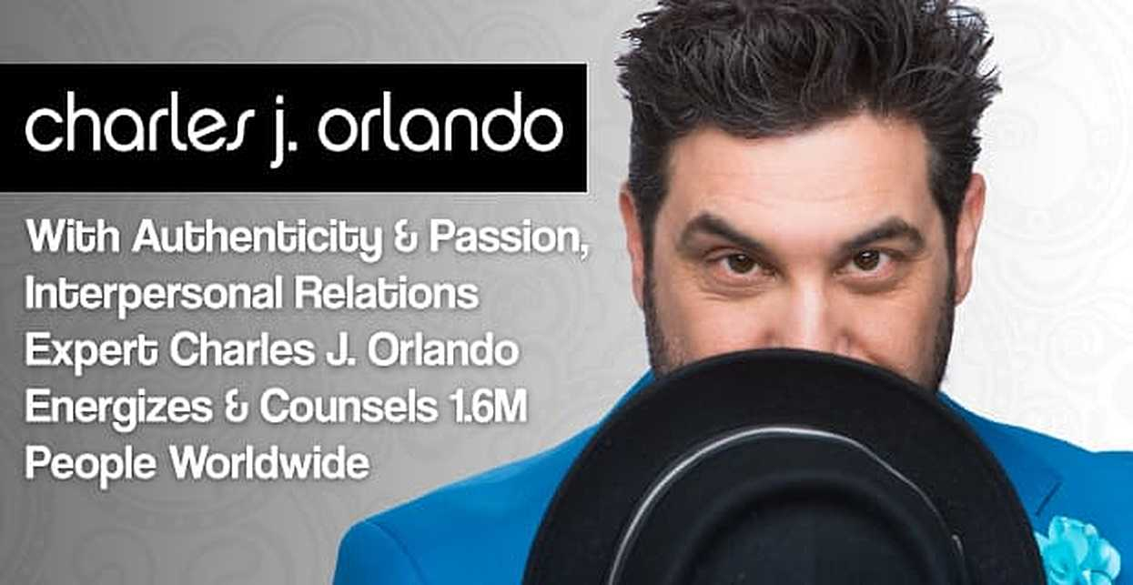 With Authenticity & Passion, Interpersonal Relations Expert Charles J. Orlando Energizes & Counsels 1.6M People Worldwide