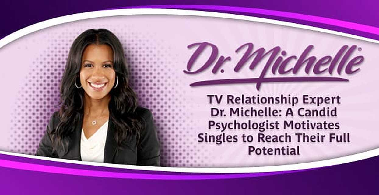 TV Relationship Expert Dr. Michelle: A Candid Psychologist Motivates Singles to Reach Their Full Potential