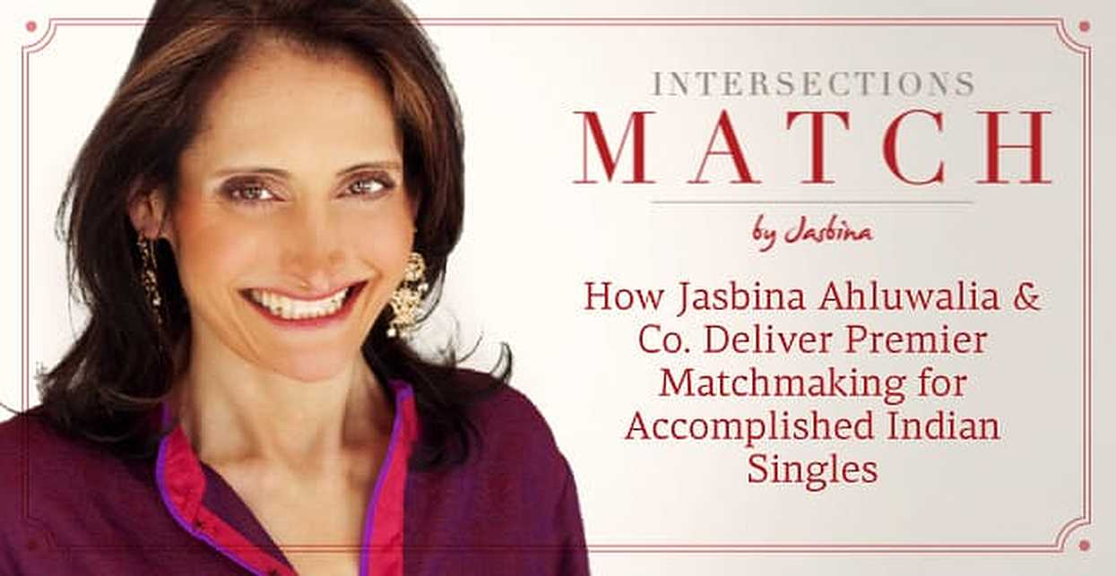 Intersections Match™ — How Jasbina Ahluwalia & Co. Deliver Premier Matchmaking for Accomplished Indian Singles