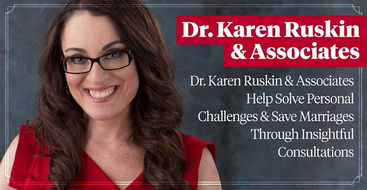 Dr. Karen Ruskin & Associates Help Solve Personal Challenges & Save Marriages Through Insightful Consultations