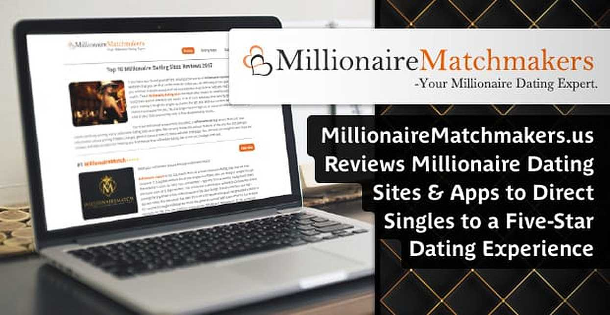 MillionaireMatchmakers.us Reviews Millionaire Dating Sites & Apps to Direct Singles to a Five-Star Dating Experience