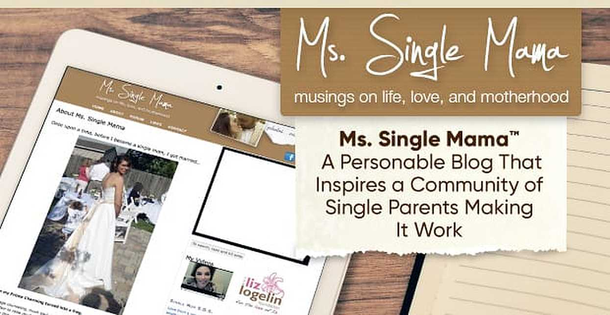 Ms. Single Mama™ — A Personable Blog That Inspires a Community of Single Parents Making It Work