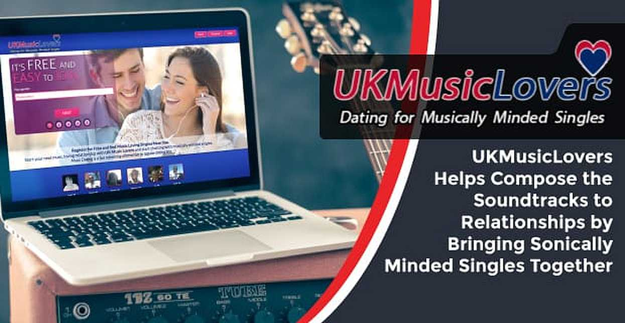 UKMusicLovers Helps Compose the Soundtracks to Relationships by Bringing Sonically Minded Singles Together