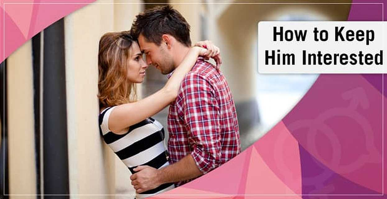 Dating how to keep him interested sober dating