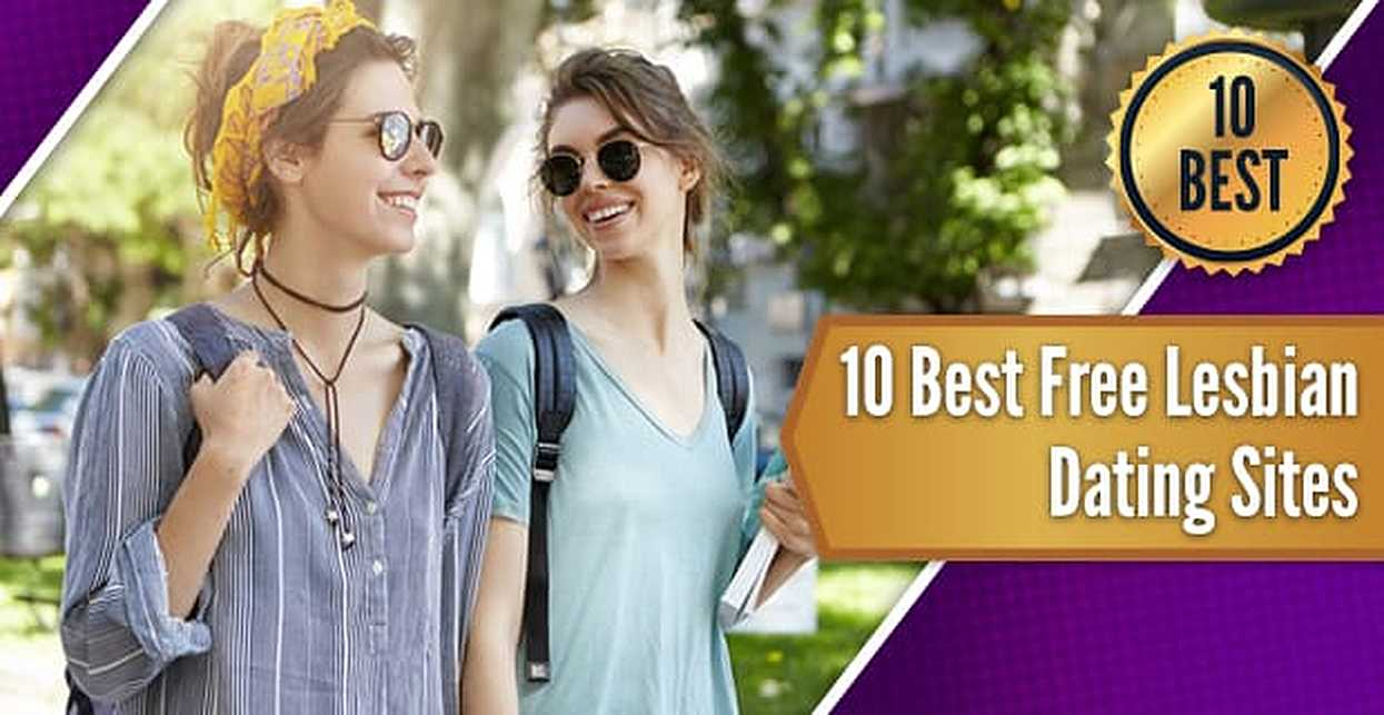 10 Best Free Lesbian Dating Sites (2018)