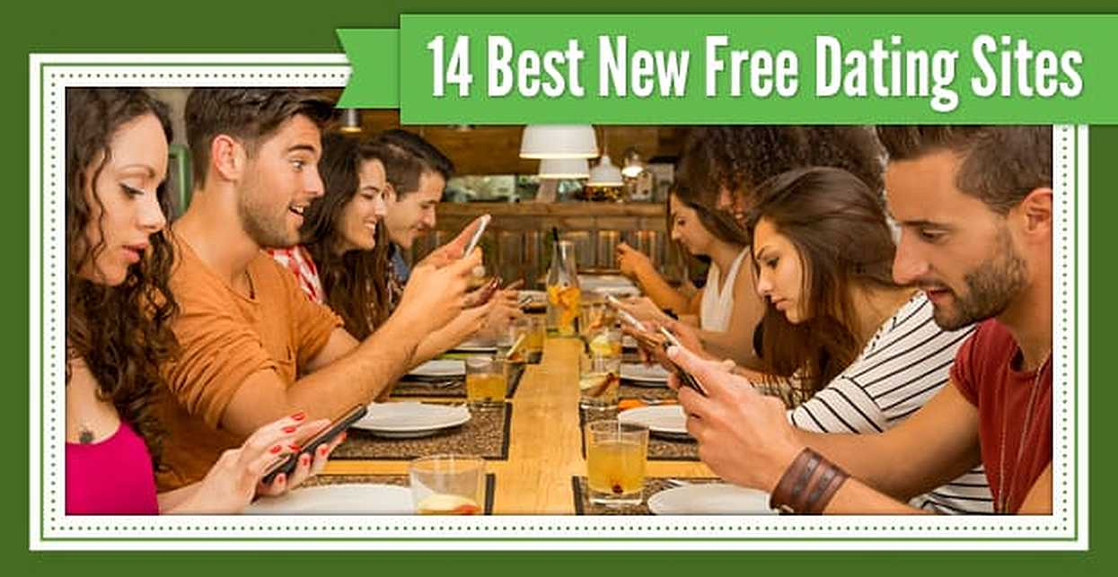 14 Best Free New Dating Sites (Plus 3 Old Favorites)