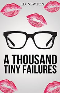 Cover of A Thousand Tiny Failures by Tony D.
