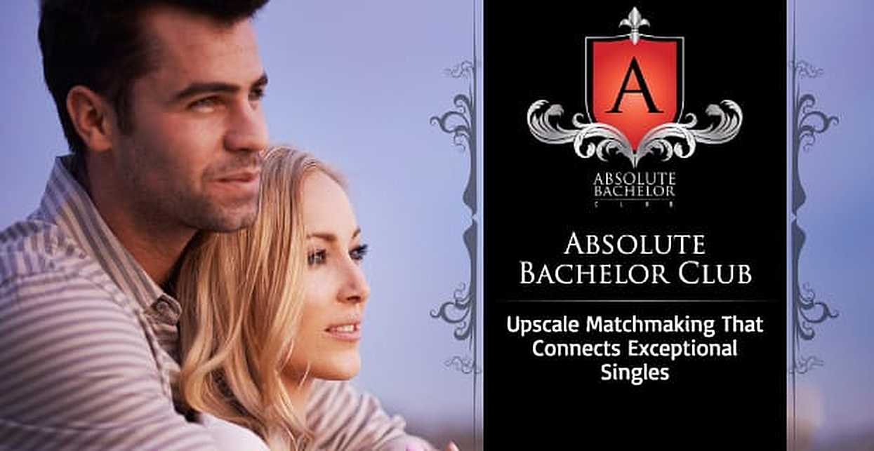 Absolute Bachelor Club: North America's Upscale Matchmaking Boutique Built to Connect Intelligent, Exceptional Singles