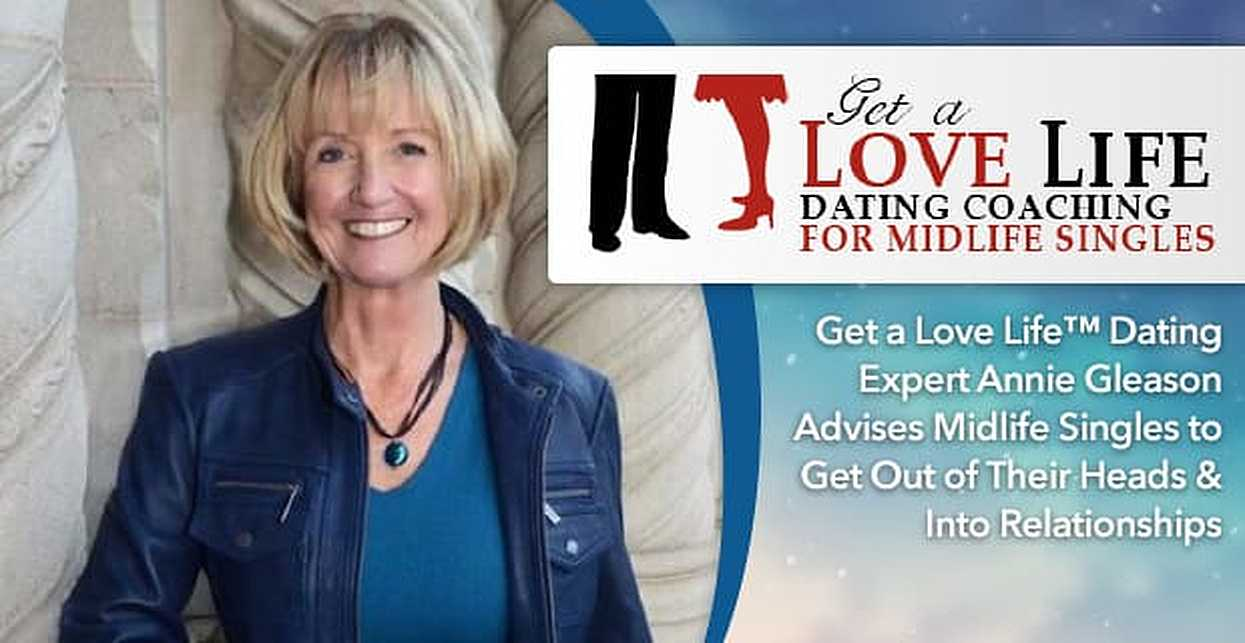 Get a Love Life™ Dating Expert Annie Gleason Advises Midlife Singles to Get Out of Their Heads & Into Relationships