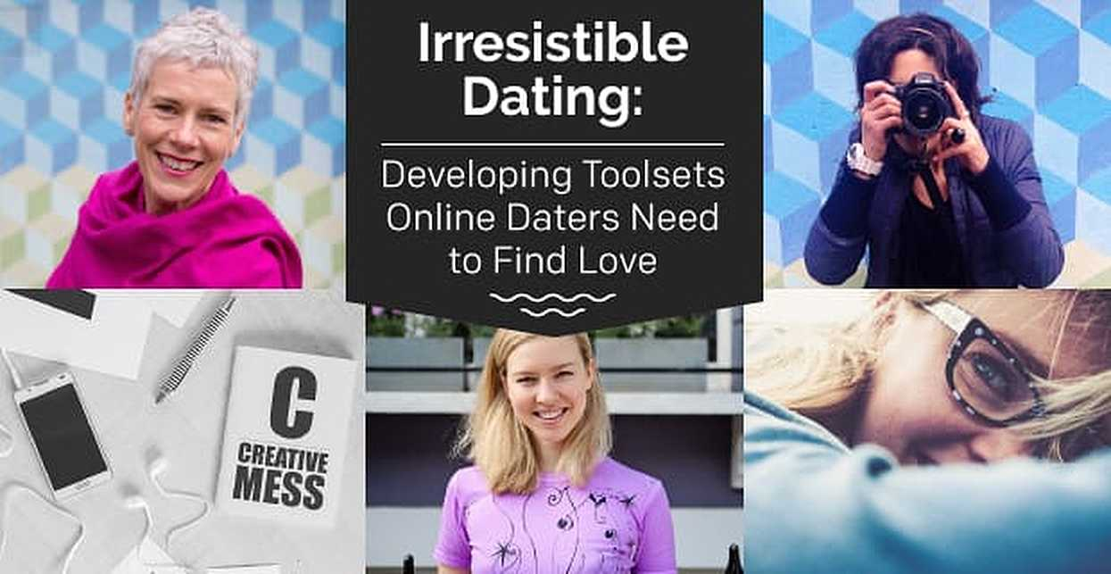 Irresistible Dating: Empowering Modern Singles to Develop the Toolset They Need to Find Love Online
