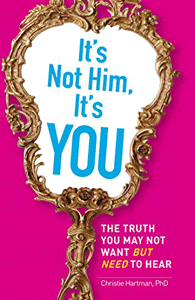 Cover of It's Not Him, It's You by Christie Hartman