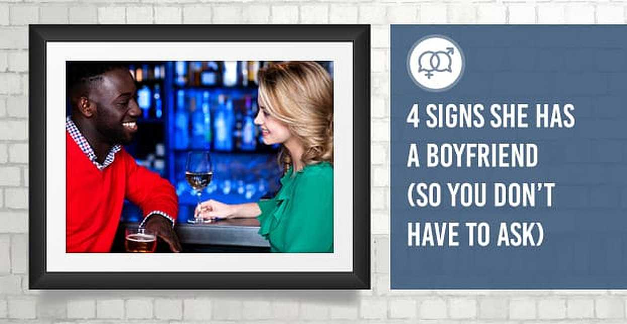 4 Signs She Has a Boyfriend (So You Don't Have to Ask)