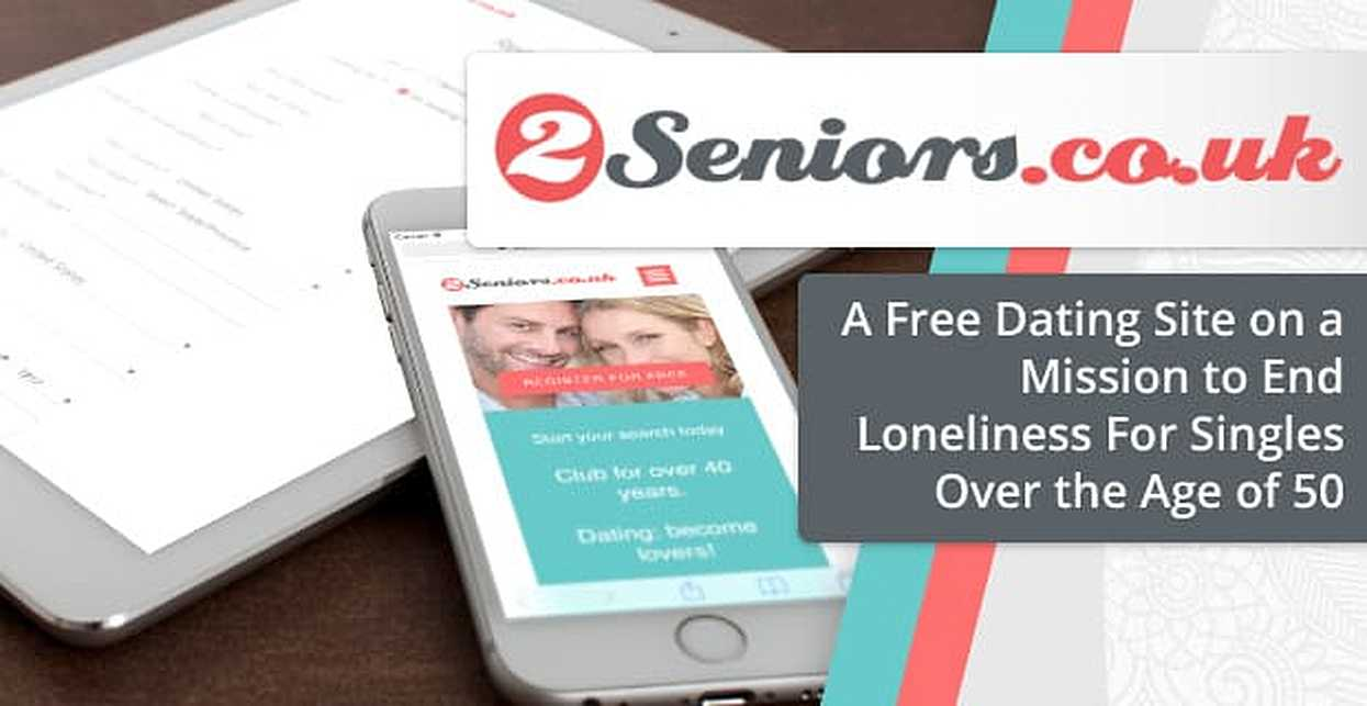 2Seniors.co.uk: A Free Dating Site on a Mission to End Loneliness For Singles Over the Age of 50