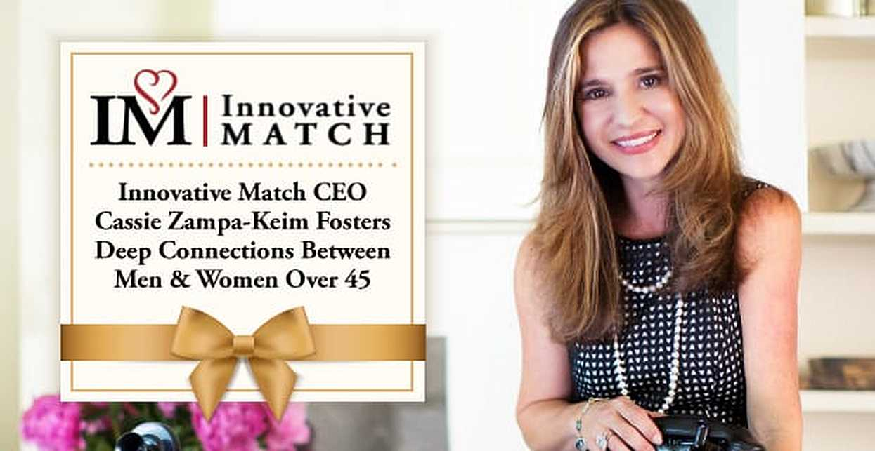 Innovative Match CEO Cassie Zampa-Keim Fosters Deep Human Connections Between Men & Women Over 45