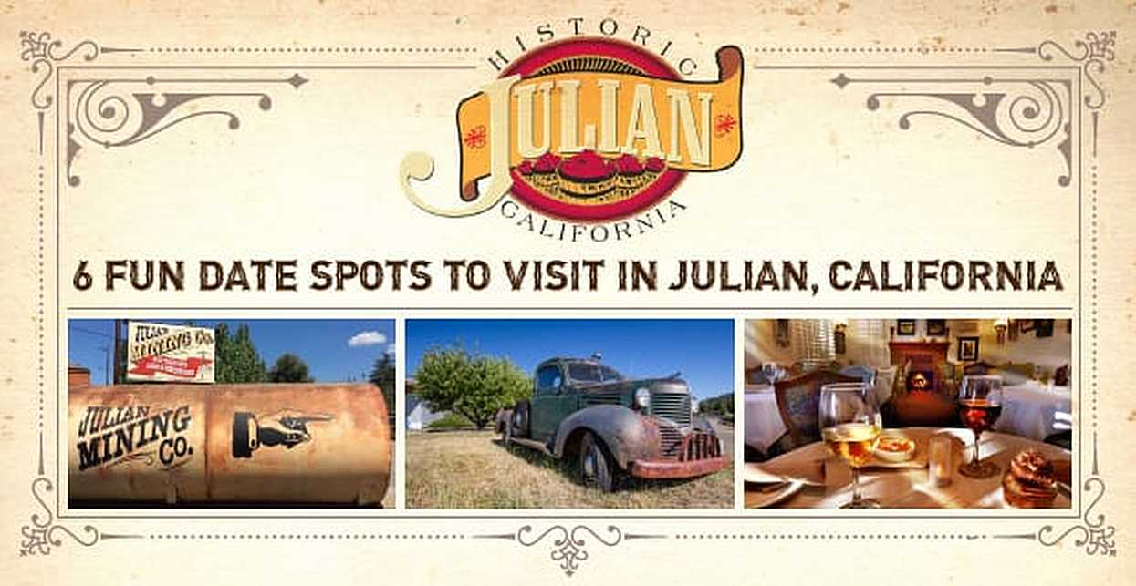 6 Fun Date Spots to Visit on Your Next Romantic Getaway in Julian, California