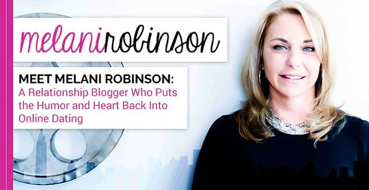 Meet Melani Robinson: A Relationship Blogger Who Puts the Humor and Heart Back Into Online Dating