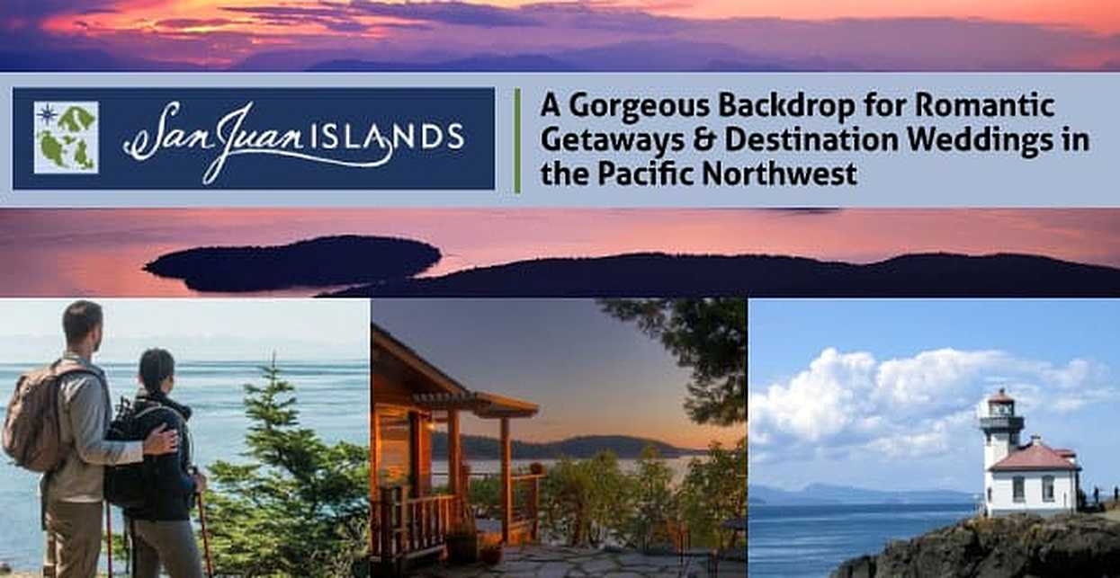 The San Juan Islands — A Gorgeous Backdrop for Romantic Getaways & Destination Weddings in the Pacific Northwest