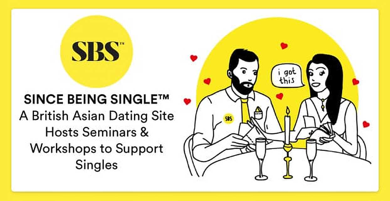 Since Being Single™: A British Asian Dating Site Hosts Seminars & Workshops to Support Singles