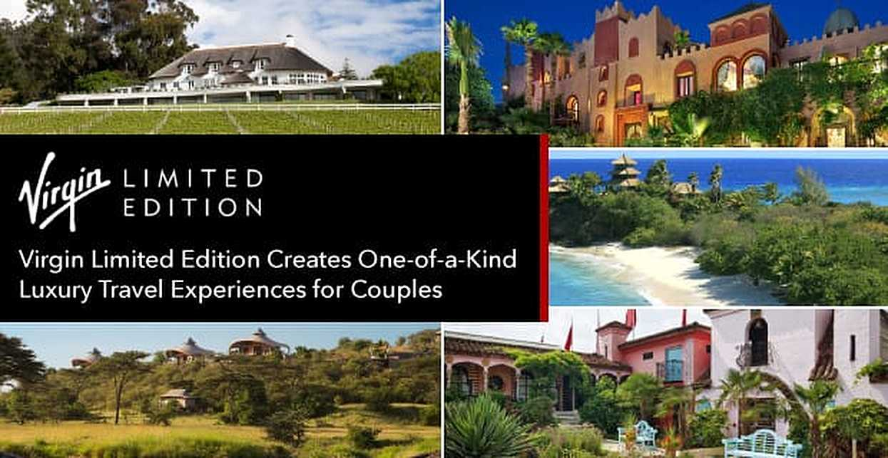 Virgin Limited Edition Creates One-of-a-Kind Luxury Travel Experiences for Couples Worldwide