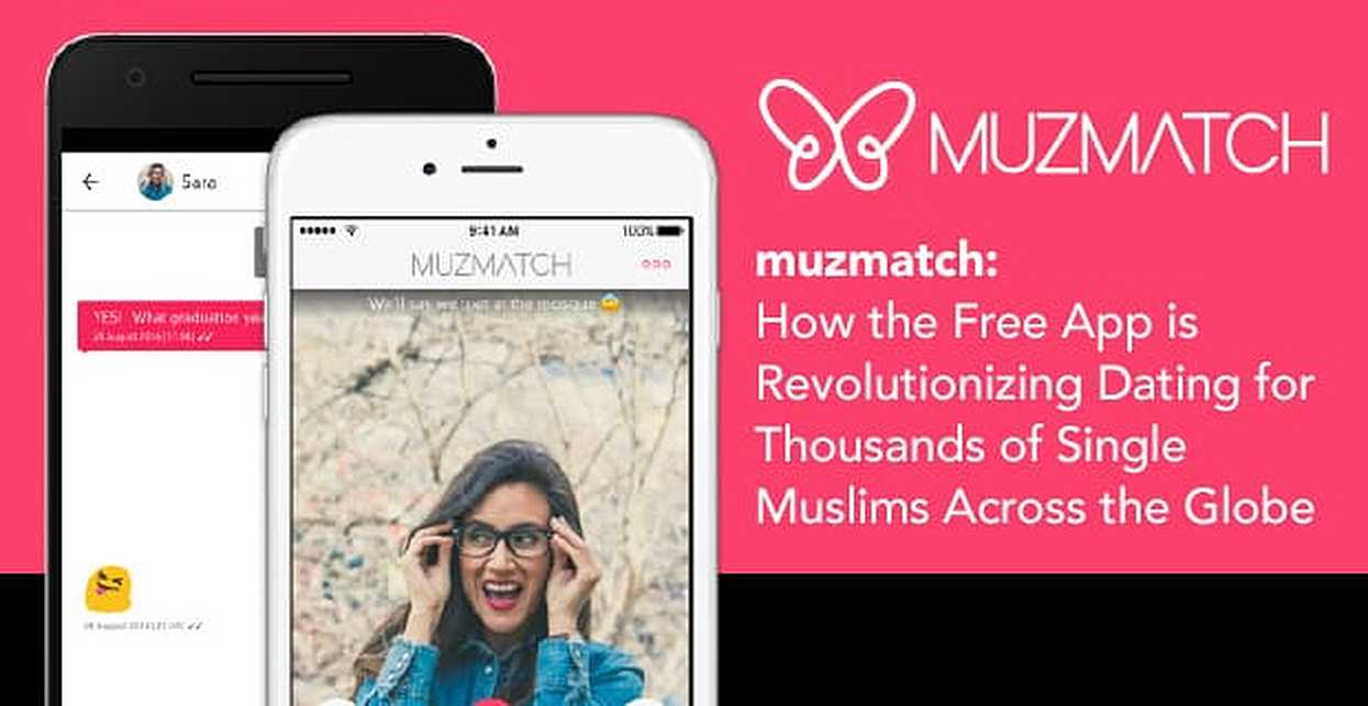 muzmatch — How the Free App is Revolutionizing Dating for Thousands of Single Muslims Across the Globe
