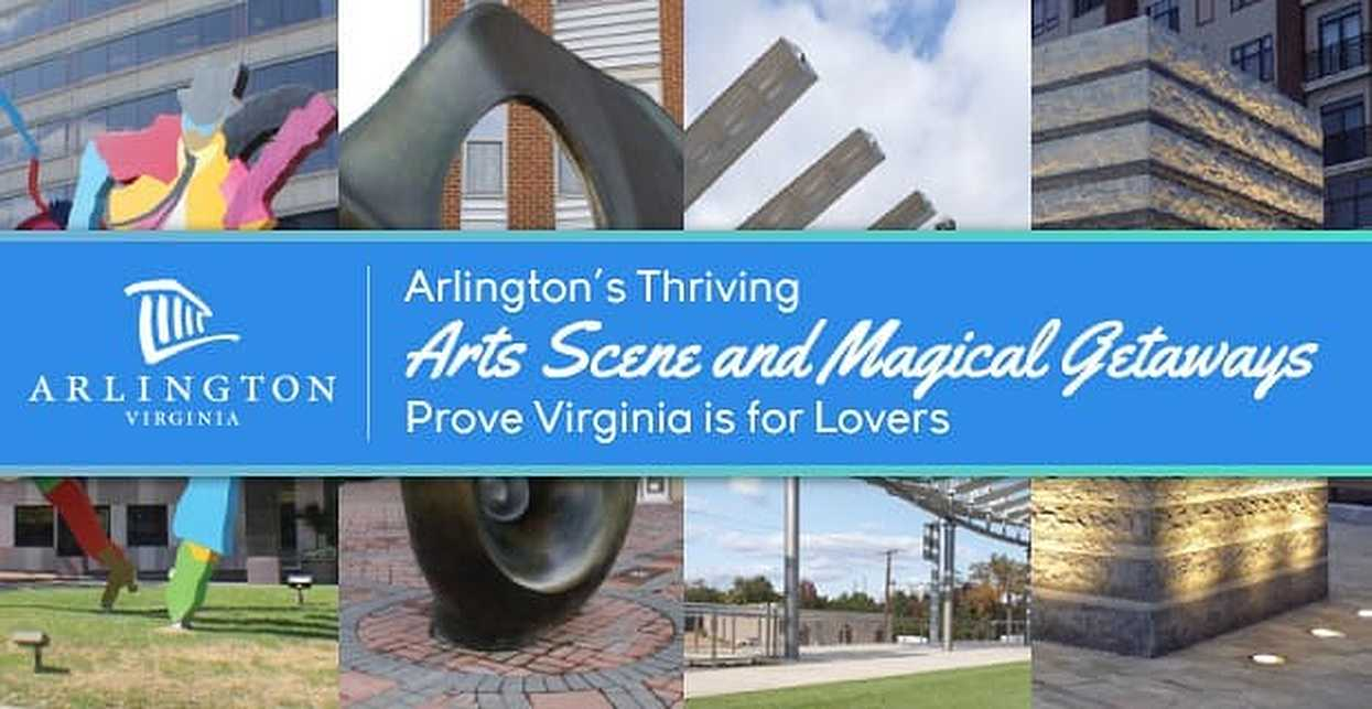Arlington's Thriving Arts Scene and Magical Getaways Prove Virginia is for Lovers