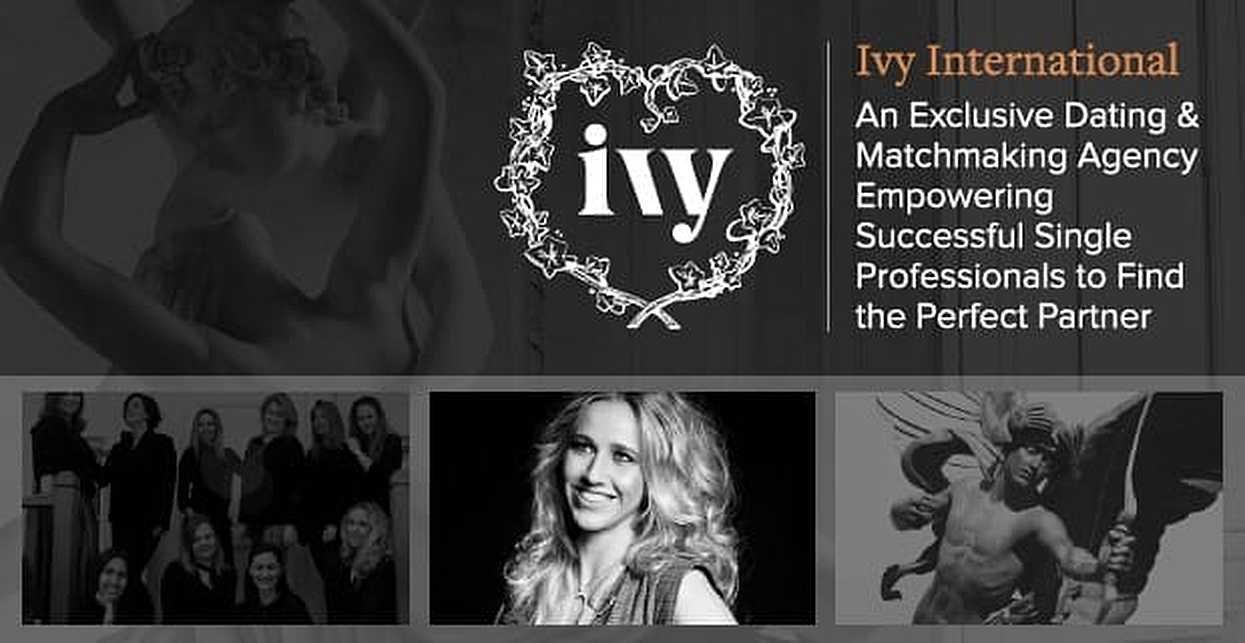 Ivy International — An Exclusive Dating & Matchmaking Agency Empowering Successful Single Professionals to Find the Perfect Partner