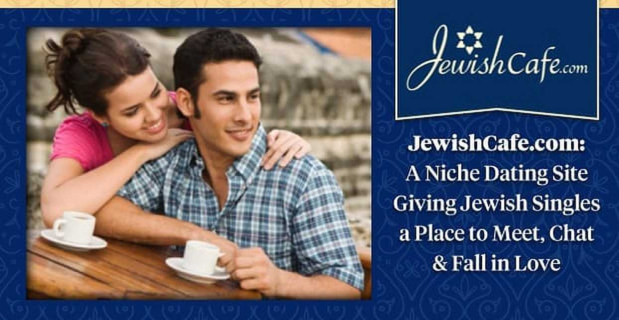 JewishCafe.com: A Niche Dating Site Giving Jewish Singles a Place to Meet, Chat & Fall in Love