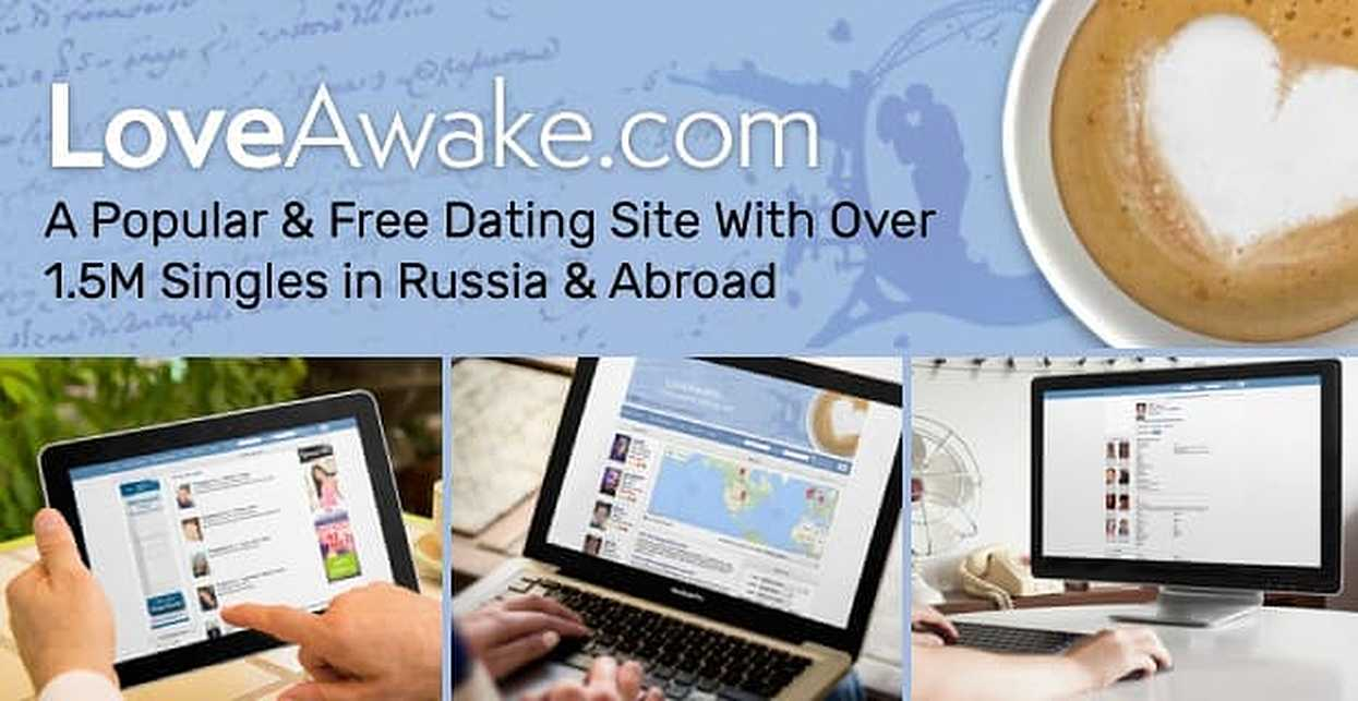 LoveAwake.com: A Popular & Free Dating Site With Over 1.5M Singles in Russia & Abroad