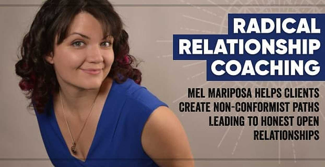 Radical Relationship Coaching: Mel Mariposa Helps Clients Create Non-Conformist Paths Leading to Honest Open Relationships