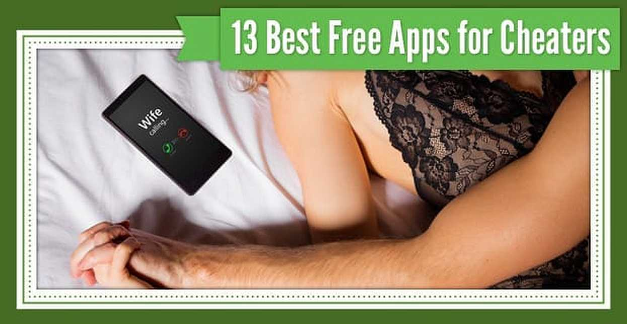 13 Best Apps for Cheaters (Totally Free to Try)