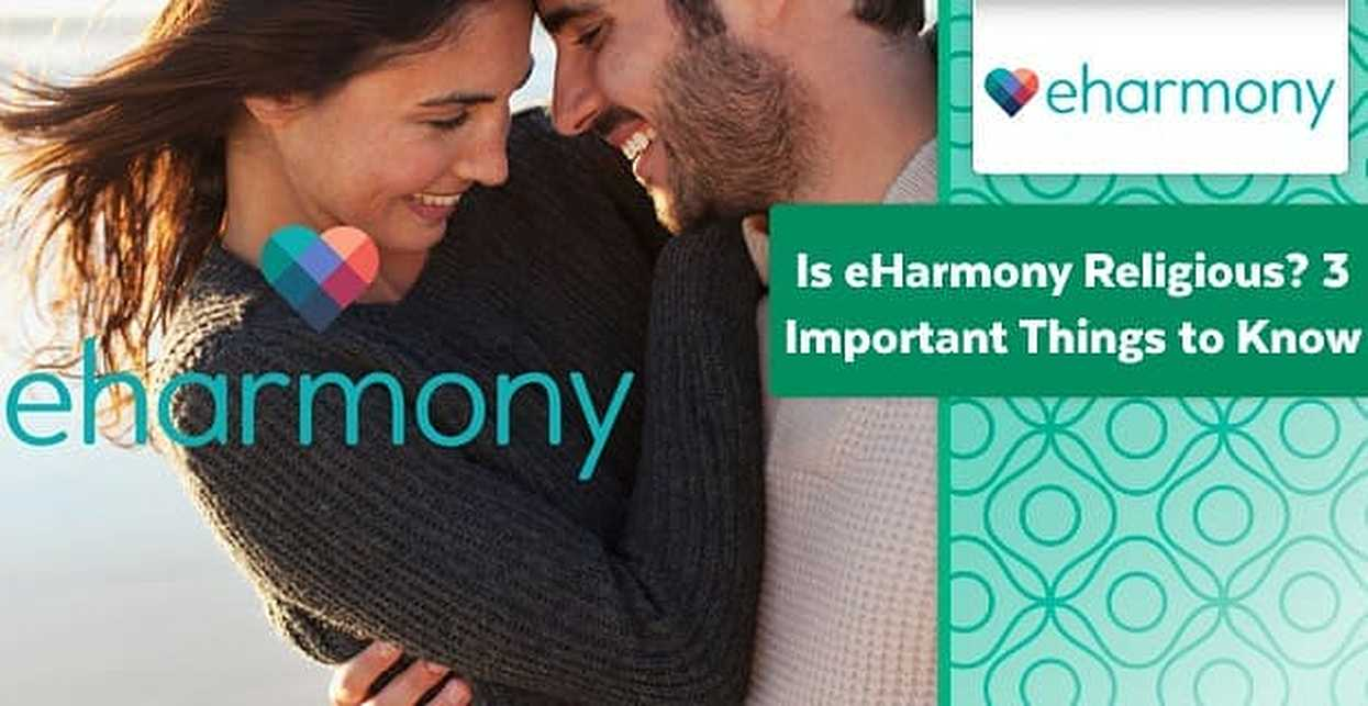 Is eHarmony Religious? 3 Important Things to Know