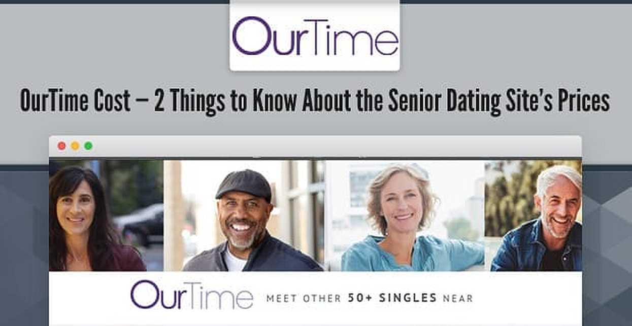 OurTime Cost — 2 Things to Know About the Senior Dating Site's Prices