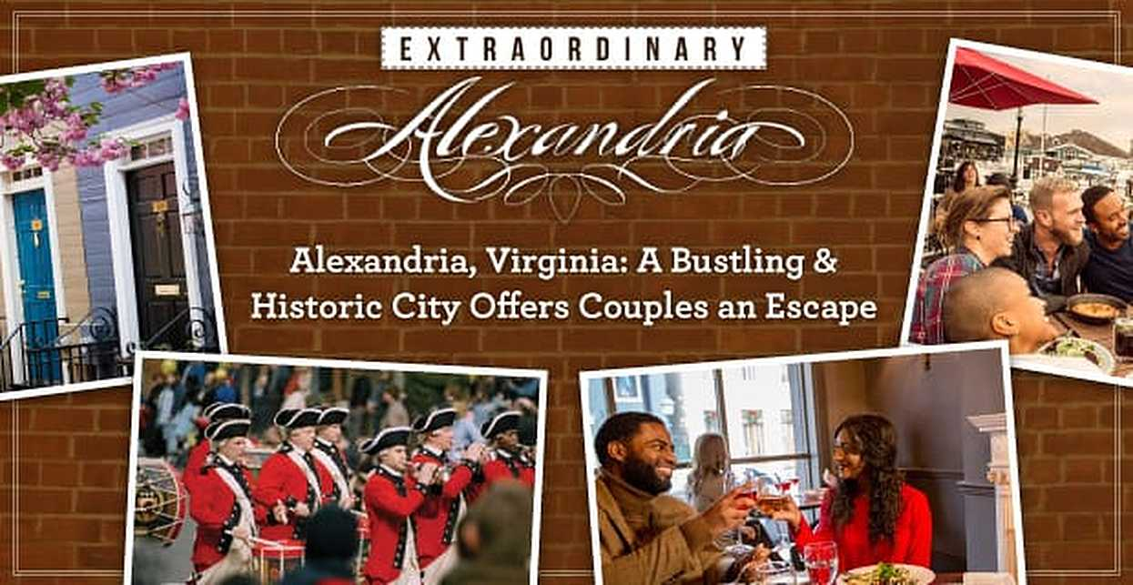 Alexandria, Virginia: A Bustling & Historic City That Offers Couples a Charming Escape From the Everyday