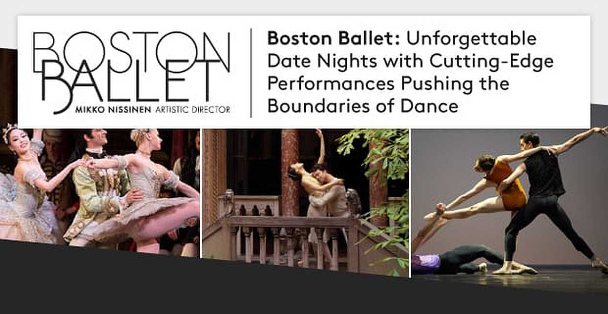 Boston Ballet: Unforgettable Date Nights with Cutting-Edge Performances Pushing the Boundaries of Dance