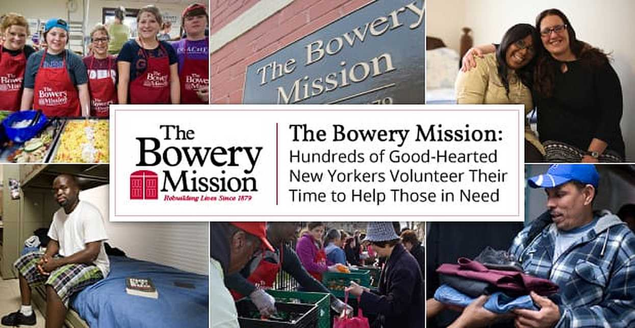 The Bowery Mission: Hundreds of Good-Hearted New Yorkers Volunteer Their Time to Help Those in Need