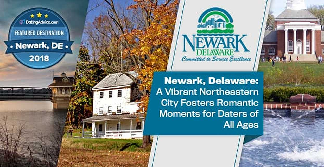 Newark, Delaware: A Vibrant Northeastern City Fosters Romantic Moments for Daters of All Ages