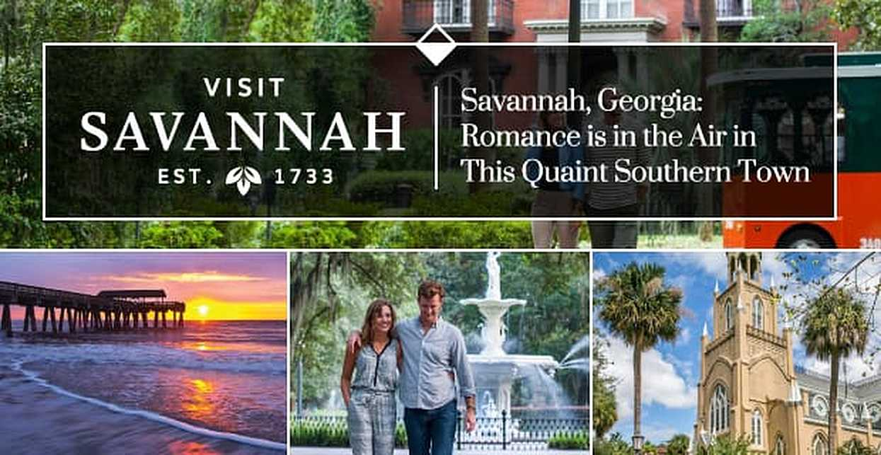Savannah, Georgia: Romance is in the Air in This Quaint Southern Town