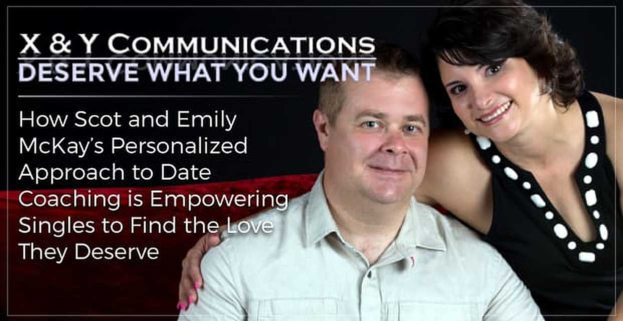 X & Y Communications: How Scot and Emily McKay's Personalized Approach to Date Coaching is Empowering Singles to Find the Love They Deserve