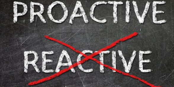 Photo of the words proactive and reactive