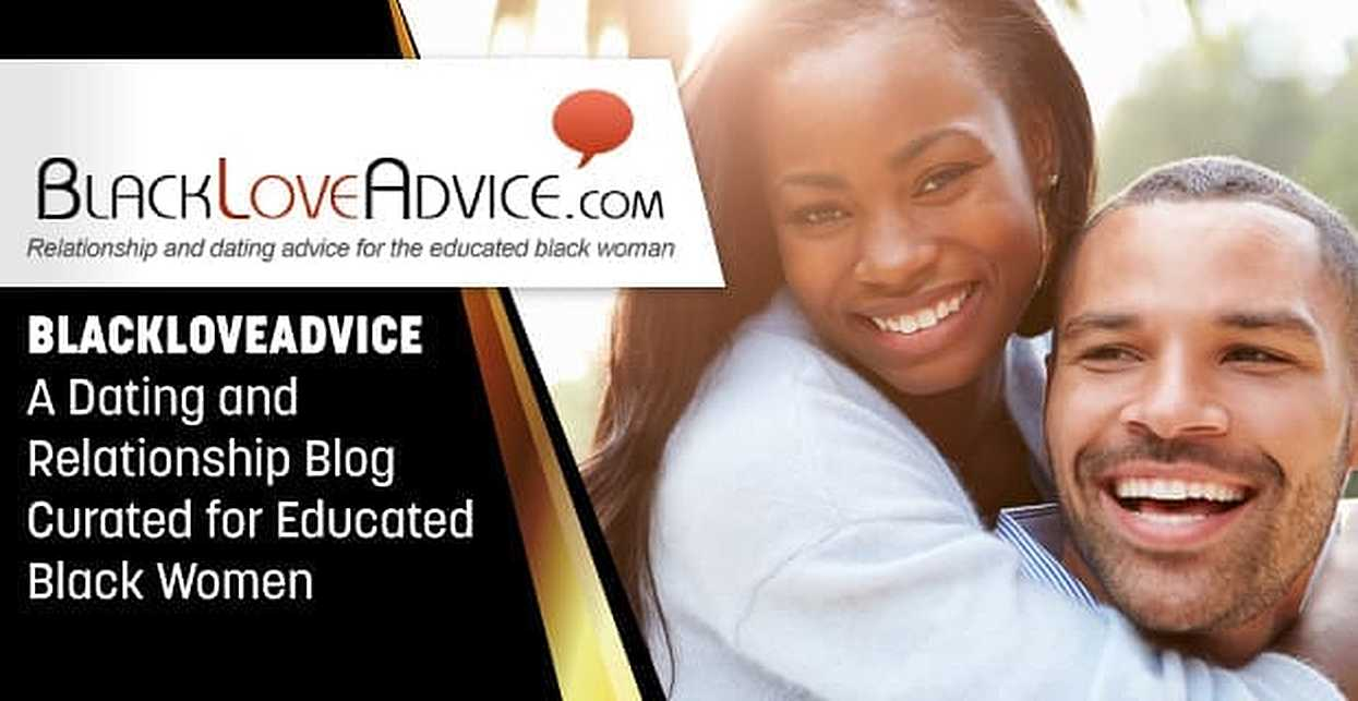BlackLoveAdvice — A Dating and Relationship Blog Curated for Educated Black Women