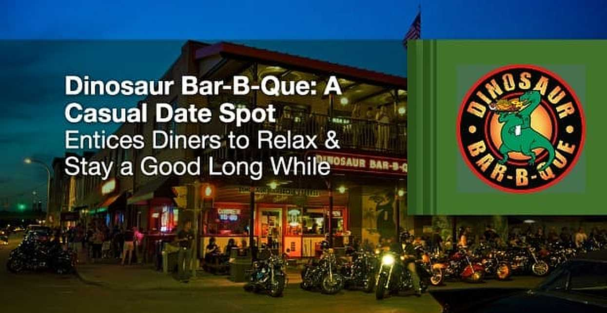 Dinosaur Bar-B-Que: A Casual Date Spot Entices Diners to Relax & Stay a Good Long While