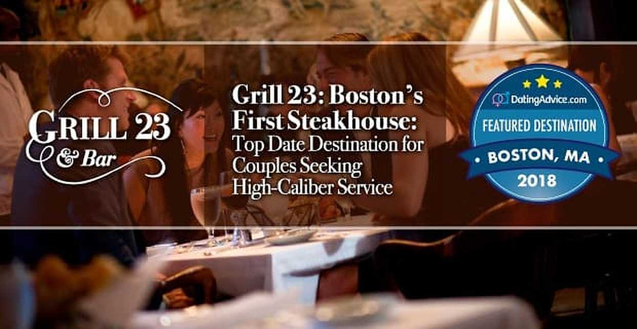 2018 Featured Restaurant Grill 23 — Boston's First Steakhouse is a Top Date Destination for Couples Seeking High-Caliber Service