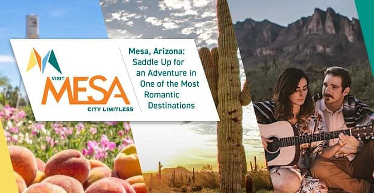Mesa, Arizona: Saddle Up for a Wild West Adventure in One of the Most Romantic Date Destinations in the US
