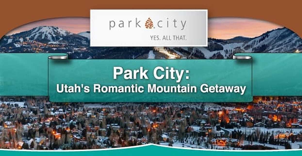 Park City: Utah's Romantic Mountain Getaway