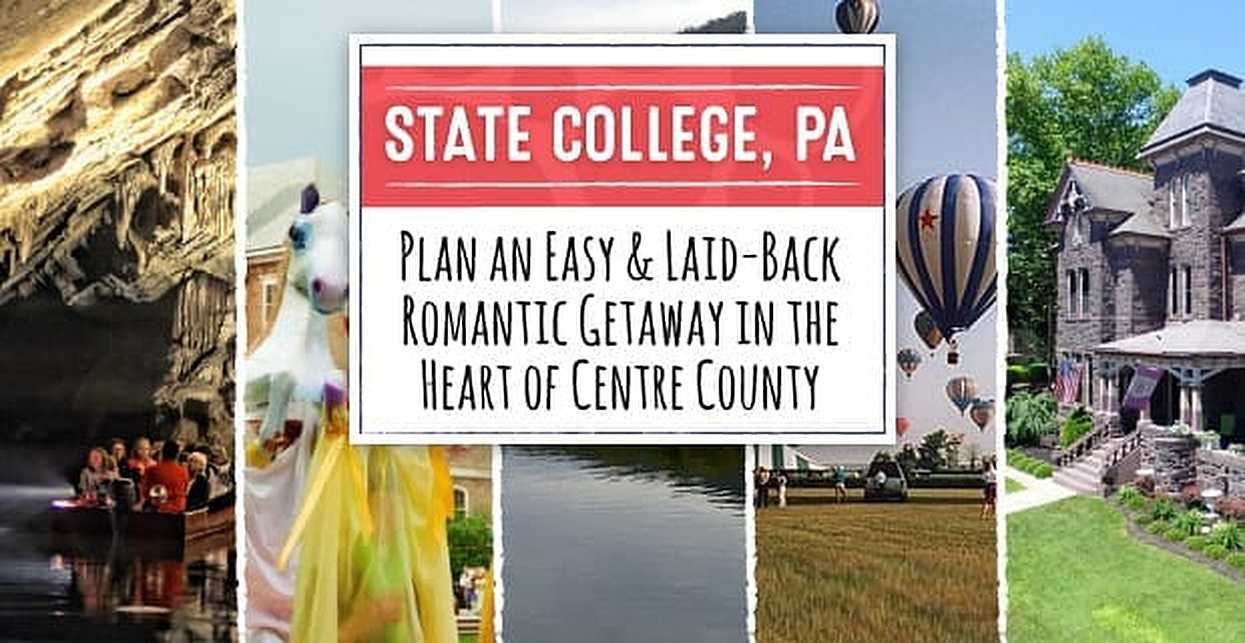 Central Pennsylvania: Plan an Easy & Laid-Back Romantic Getaway in the Heart of Centre County