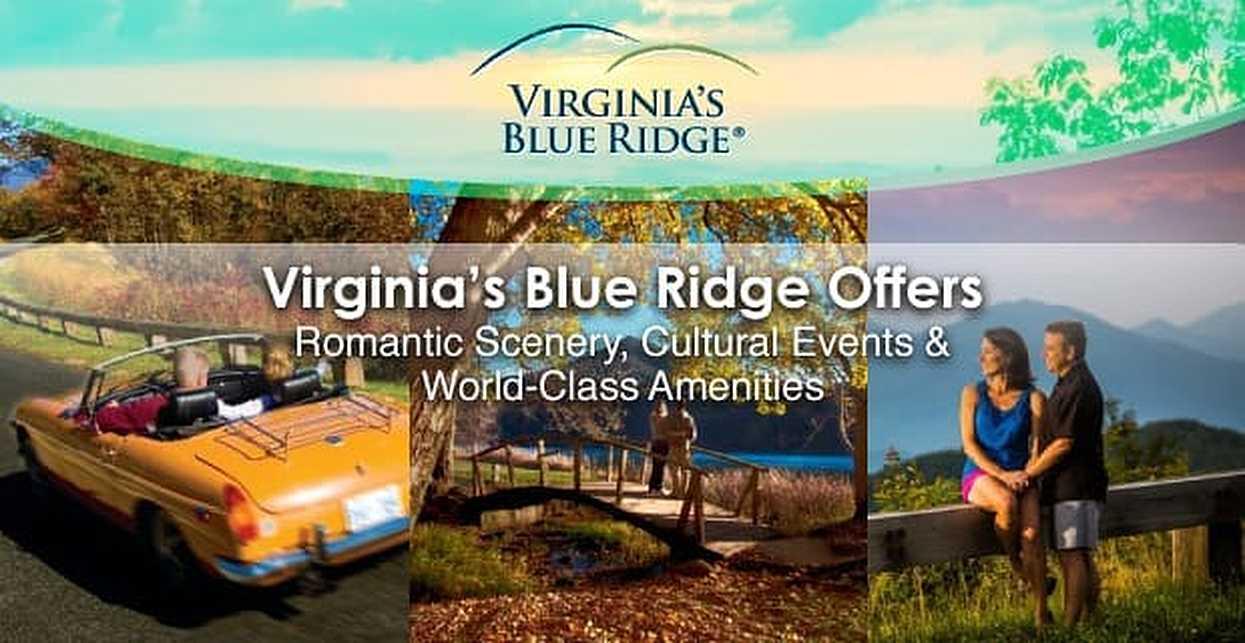 Virginia's Blue Ridge Offers Romantic Scenery, Cultural Events & World-Class Amenities